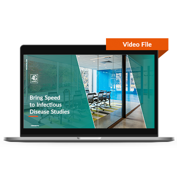 4G-Clinical-Bring Speed to Infectious Disease Studies-Webinar-Video File (1)
